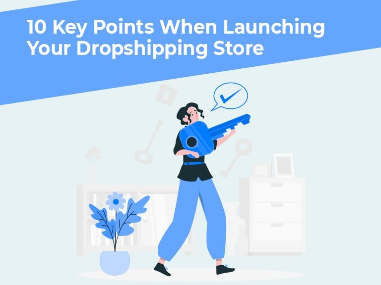 Blog 10 Key Points When Launching Your Dropshipping Store min
