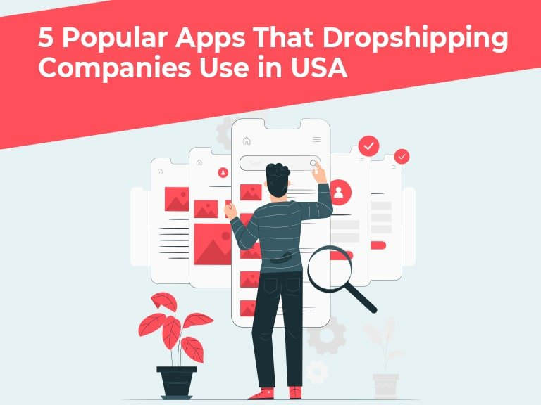 Blog 5 Popular Apps That Dropshipping Companies Use in USA min