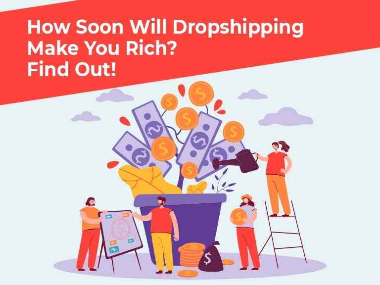 Blog How Soon Will Dropshipping Make You Rich Find Out min