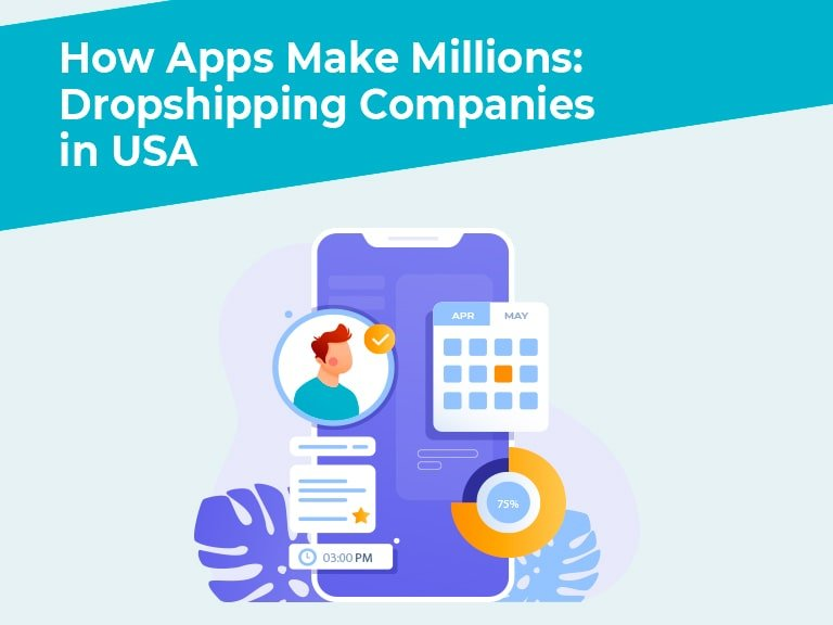 Blog How Apps Make Millions Dropshipping Companies in USA min