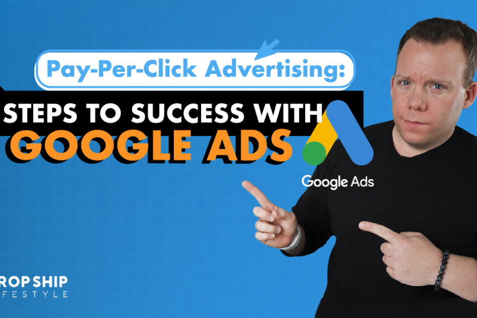 Pay Per Click Advertising 7 Steps to Success with Google Ads Blog