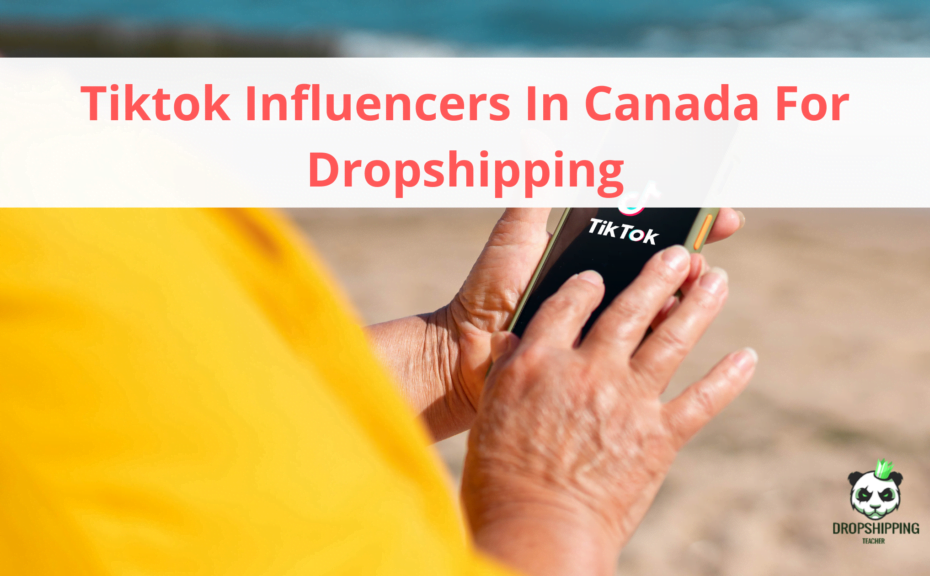 Tiktok Influencers In Canada For Dropshipping 1024x576