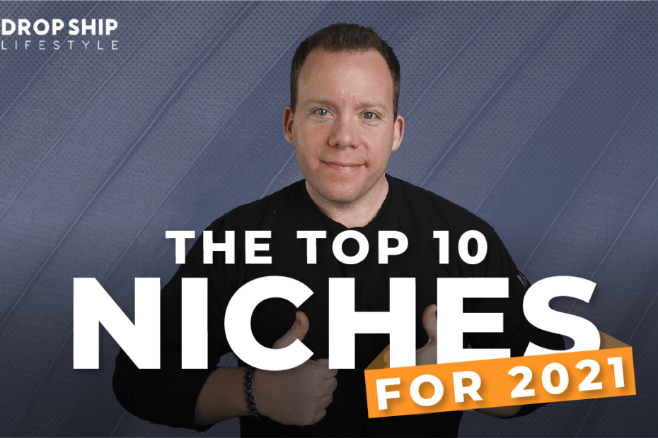 Top 10 Niches For 2021 04 1